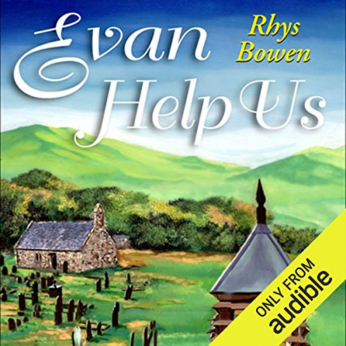 Evan Help Us                   By:                                                                                                                                 Rhys Bowen                               Narrated by:                                                                                                                                 Roger Clark                      Length: 6 hrs and 51 mins     742 ratings     Overall 4.5