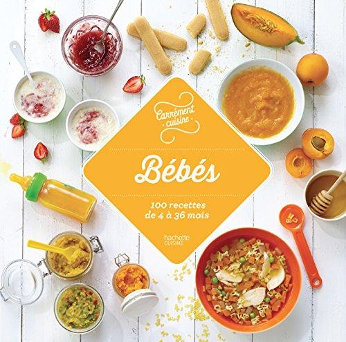 Bébés 100 recettes de 4 à 36 mois