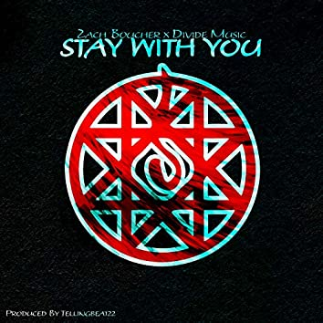 Stay With You (feat. Divide Music)