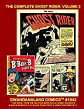 The Complete Ghost Rider: Volume 3: Gwandanaland Comics #1842 -- This Final Book In The Series -- The Original Ghost Rider! -- This Book: From Tim ... Black Phantom #1 & Great Western #9-11