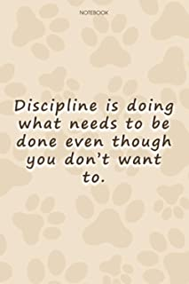 Lined Notebook Journal Cute Dog Cover Discipline is doing what needs to be done even though you don't want to: To Do List,...