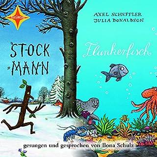 Stockmann / Der Flunkerfisch                   Autor:                                                                                                                                 Julia Donaldson,                                                                                        Axel Scheffler                               Sprecher:                                                                                                                                 Ilona Schulz                      Spieldauer: 41 Min.     11 Bewertungen     Gesamt 3,8