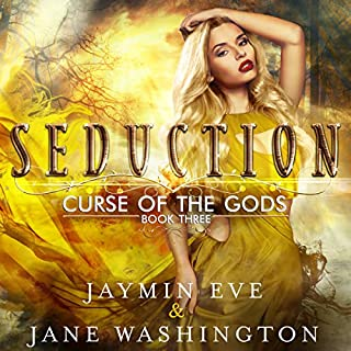 Seduction     Curse of the Gods, Book 3              Written by:                                                                                                                                 Jane Washington,                                                                                        Jaymin Eve                               Narrated by:                                                                                                                                 Vanessa Moyen                      Length: 7 hrs and 25 mins     25 ratings     Overall 4.8
