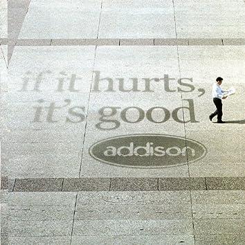 If It Hurts, It's Good