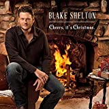 Songtexte von Blake Shelton - Cheers, It's Christmas