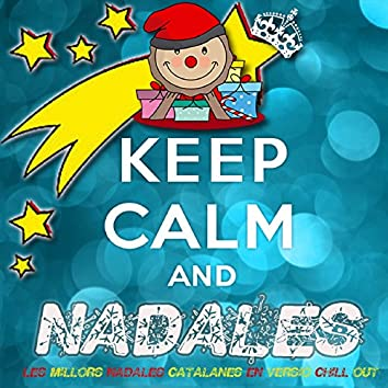Keep Calm And Nadales (Les Millors Nadales Catalanes en Versió Chill Out)