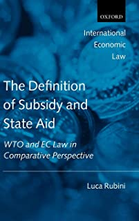 The Definition of Subsidy and State Aid: WTO and EC Law in Comparative Perspective (International Economic Law Series)