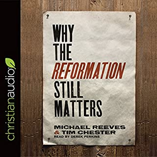 Why the Reformation Still Matters cover art