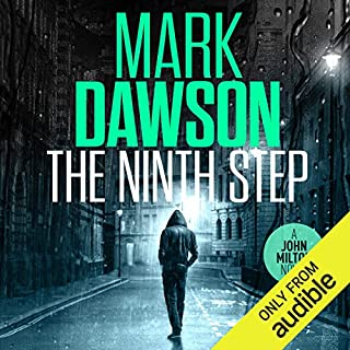 The Ninth Step     John Milton, Book 8              By:                                                                                                                                 Mark Dawson                               Narrated by:                                                                                                                                 David Thorpe                      Length: 11 hrs and 1 min     775 ratings     Overall 4.5