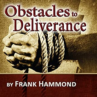 The Obstacles to Deliverance                   By:                                                                                                                                 Frank Hammond                               Narrated by:                                                                                                                                 Frank Hammond                      Length: 51 mins     139 ratings     Overall 4.7