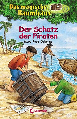 Das magische Baumhaus 4 - Der Schatz der Piraten: Kinderbuch über Seeräuber für Mädchen und Jungen ab 8 Jahre