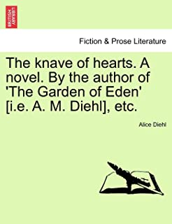 The Knave of Hearts. a Novel. by the Author of 'The Garden of Eden' [I.E. A. M. Diehl], Etc.