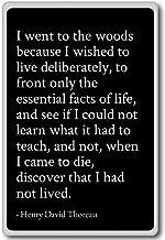 I went to the woods because I wished to... - Henry David Thoreau - quotes fridge magnet, Black