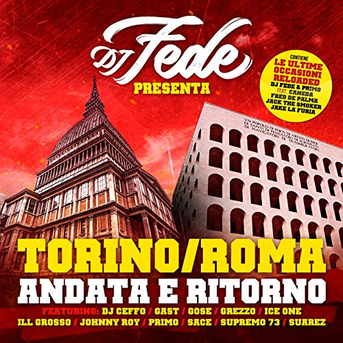 Torino / Roma (feat. DJ Ceffo) [Explicit]