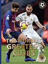 The World?s Greatest Clubs (World Soccer Legends)