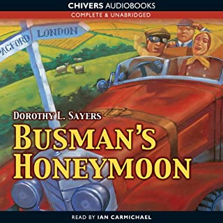 Busman's Honeymoon (Unabridged)                   By:                                                                                                                                 Dorothy L. Sayers                               Narrated by:                                                                                                                                 Ian Carmichael                      Length: 12 hrs and 40 mins     177 ratings     Overall 4.4