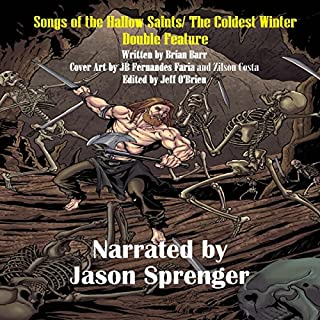 Songs of the Hallow Saints/The Coldest Winter - Double Feature audiobook cover art