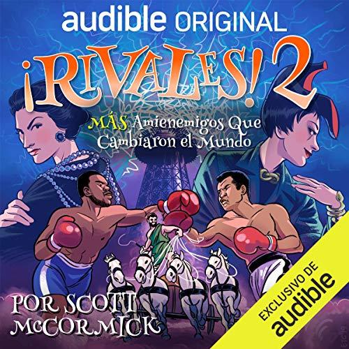 Diseño de la portada del título ¡Rivales 2! Más amienemigos que cambiaron el mundo