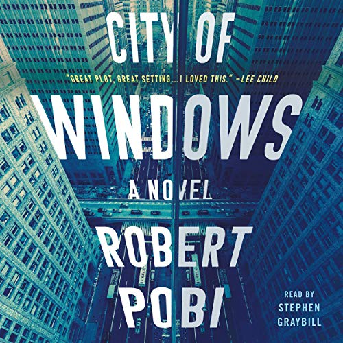 City of Windows A Novel  -  Robert Pobi