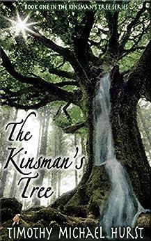 [Timothy Michael Hurst]のThe Kinsman's Tree (English Edition)