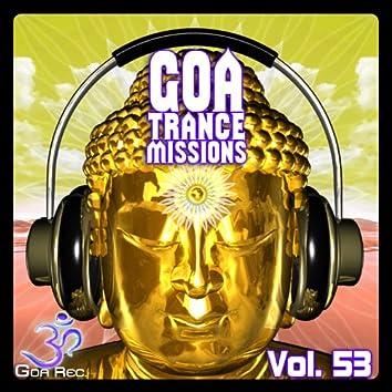 Goa Trance Missions, Vol. 53 - Best of Psytrance,Techno, Hard Dance, Progressive, Tech House, Downtempo, EDM Anthems