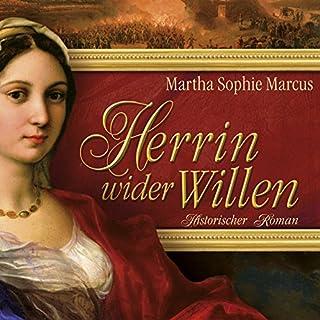 Herrin wider Willen                   Autor:                                                                                                                                 Martha Sophie Marcus                               Sprecher:                                                                                                                                 Saskia Kästner                      Spieldauer: 11 Std. und 58 Min.     100 Bewertungen     Gesamt 4,1