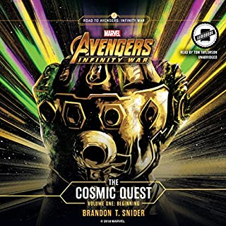 Marvel's Avengers: Infinity War: The Cosmic Quest      Volume 1: Beginning              By:                                                                                                                                 Brandon T. Snider                               Narrated by:                                                                                                                                 Tom Taylorson                      Length: 4 hrs and 4 mins     74 ratings     Overall 4.0