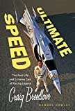 Ultimate Speed: The Fast Life and Extreme Cars of Racing Legend Craig Breedlove