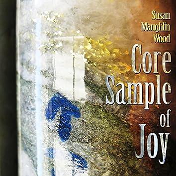 Core Sample of Joy