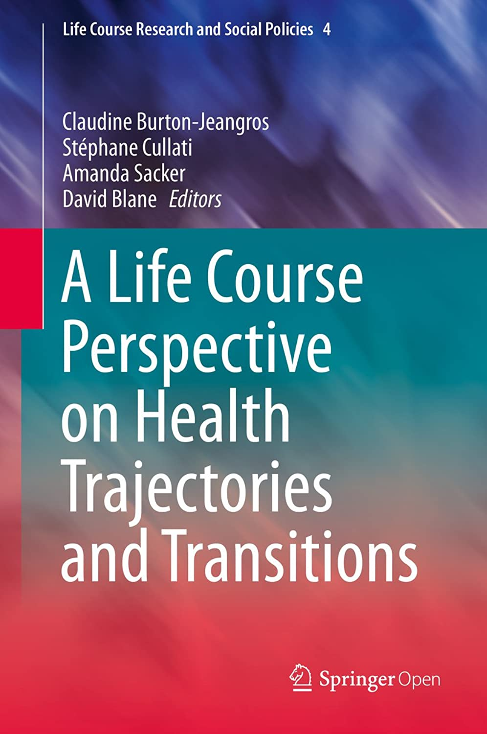 A Life Course Perspective on Health Trajectories and Transitions (Life Course Research and Social Policies Book 4) (English Edition)
