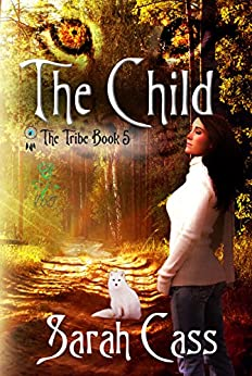 The Child (The Tribe #5) by [Sarah Cass]