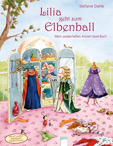 Lilia geht zum Elbenball. Mein zauberhaftes Anzieh-Spiel-Buch: Mit 47 wieder ablösbaren Kleider-Stickern