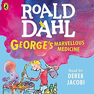 George's Marvellous Medicine                   By:                                                                                                                                 Roald Dahl                               Narrated by:                                                                                                                                 Derek Jacobi                      Length: 1 hr and 35 mins     393 ratings     Overall 4.7