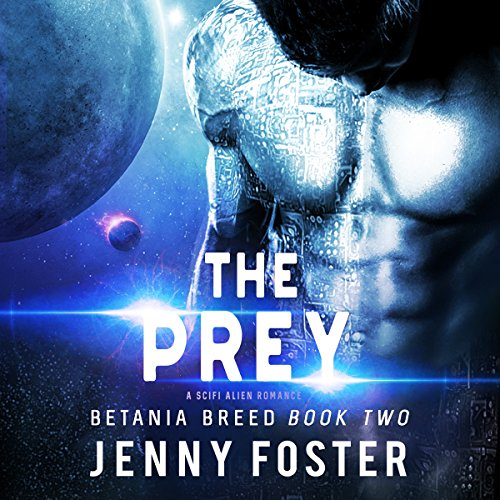 The Prey: A SciFi Alien Romance cover art