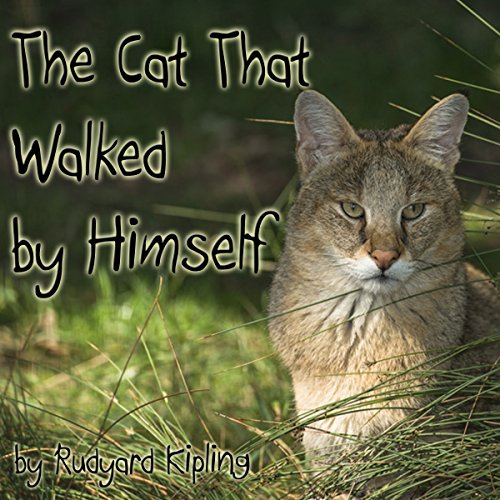 The Cat That Walked by Himself (Dramatized) audiobook cover art