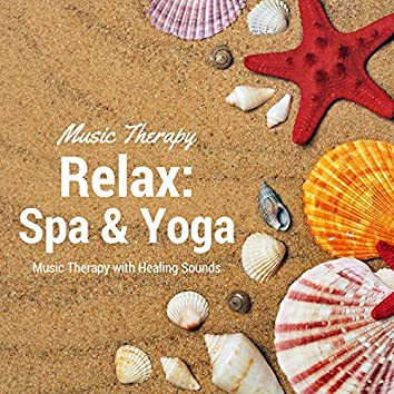 Relax: Spa & Yoga - Music Therapy with Healing Sounds of Nature for Stress Relief