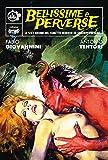 Bellissime e perverse. Le sexy eroine del fumetto horror ed erotico italiano...
