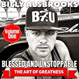 Blessed and Unstoppable: The Art of Greatness, Vol. 1