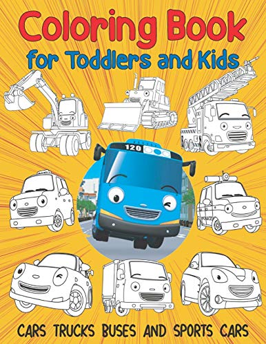 Cars Trucks Buses and Sports Cars Coloring Book for Toddlers and Kids: Activity coloring book for Toddlers, Preschoolers, Kids Ages 2-4 & 4-8, Cartoon Designs (Activity Book for Kids Ages 4-8, 6-12)