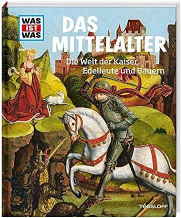 WAS IST WAS Band 118 ittelalter Die Welt der Kaiser Edelleute und Bauern WAS IST WAS Sachbuch Band 118 by Andrea Schaller