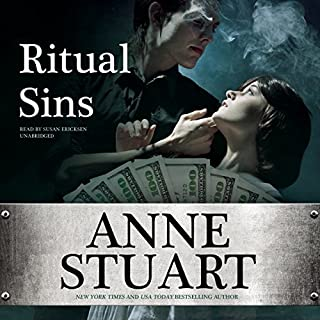 Ritual Sins                   By:                                                                                                                                 Anne Stuart                               Narrated by:                                                                                                                                 Susan Ericksen                      Length: 9 hrs and 53 mins     25 ratings     Overall 3.8