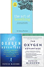 The Art of Breathing, The Oxygen Advantage, Scientifically Proven Breathing Techniques 3 Books Collection Set