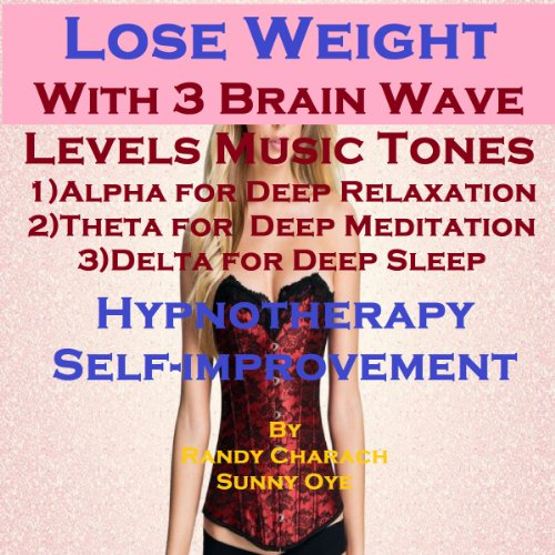 Lose Weight with Three Brainwave Music Recordings audiobook cover art