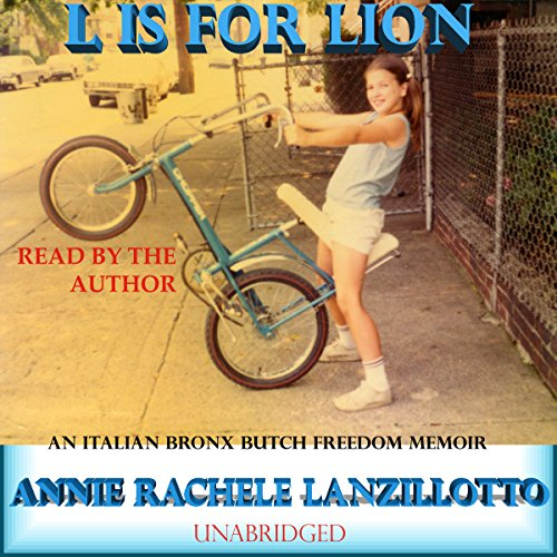 L Is for Lion: An Italian Bronx Butch Freedom Memoir audiobook cover art