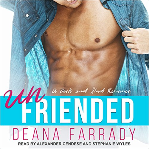 Unfriended: A Geek and Stud Romance     Love in New Highland, Book 1              By:                                                                                                                                 Deana Farrady                               Narrated by:                                                                                                                                 Alexander Cendese,                                                                                        Stephanie Wyles                      Length: 9 hrs and 12 mins     42 ratings     Overall 4.1