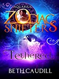 Tethered: A Zodiac Shifters Paranormal Romance: Aquarius (Willows Haven Book 1) (Kindle Edition)