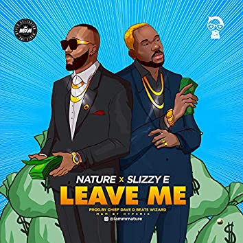 Leave Me (feat. Slizzy E)