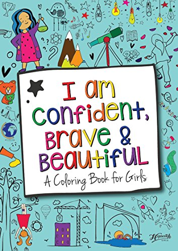 I Am Confident, Brave \u0026amp; Beautiful: A Coloring Book for Girls