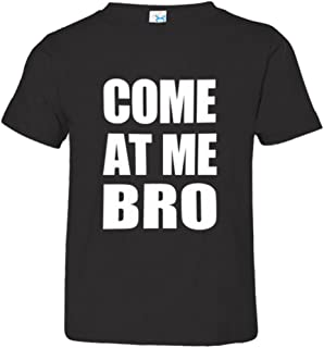 Toddler Come at Me Bro Commercial Novelty HQ Tee