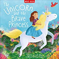 Unicorn Stories: The Unicorn and the Brave Princess
